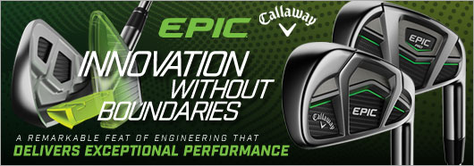 Innovation Without Boundaries!! Callaway Epic Iron & Epic Pro Irons