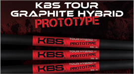 The KBS Tour Hybrid Graphite Prototype is here