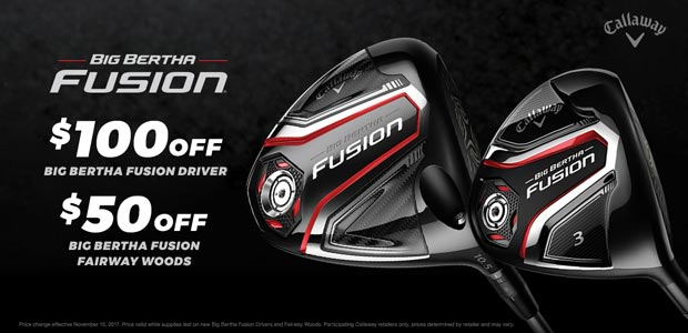 BIG BERTHA FUSION PRICE DROP