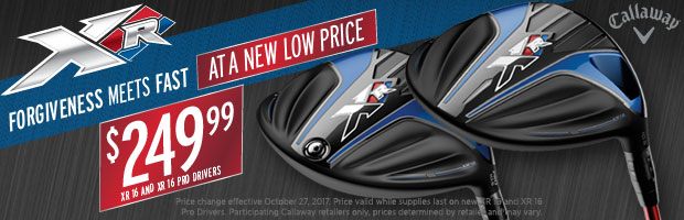 new low price! XR 16 and XR 16 Pro Drivers at $249.99