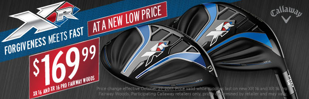 new low price! XR 16 and XR 16 Pro Fairway woods at $169.99