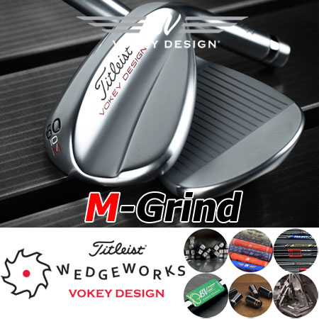 Titleist Vokey Design M Grind Custom Wedges (カスタム ウェッジ)