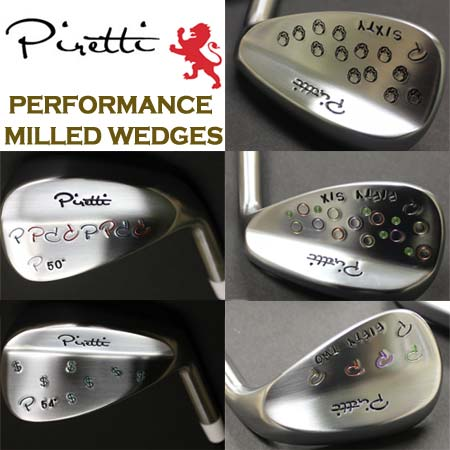 Piretti Performance Milled 特注ウェッジ