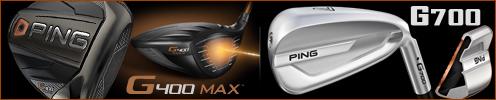 PING G MAX ドライバー & G700アイアン