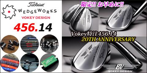Vokey特注456.14 20th anniversary