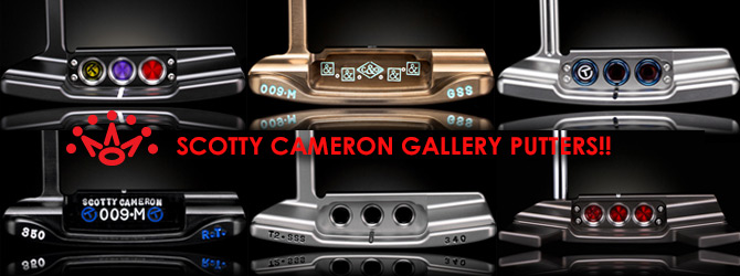 SCOTTY CAMERON GALLERY PUTTERS!!
