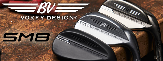 Titleist Vokey Design SM8 ウェッジ登場