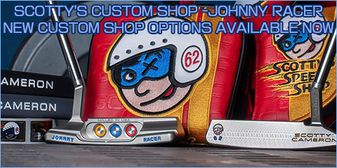 SCOTTY'S CUSTOM SHOP -JOHNNY RACER NEW CUSTOM SHOP OPTIONS AVAILABLE NOW