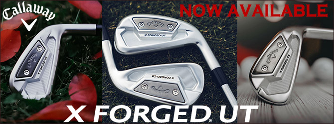 NOW AVAILABLE Callaway X Forged Utility Irons