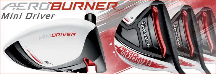 テーラーメイド 2015 - ウッドよりもスイートスポットが広く許容性がある、エアロバーナー ミニ MINI ドライバー